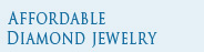 Affordable Diamond Jewelry