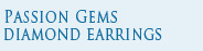 Passion Gems Diamond Earings
